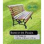 Banco De Plaza 15 Tablas Fundicion Filfer 1mt Barniz