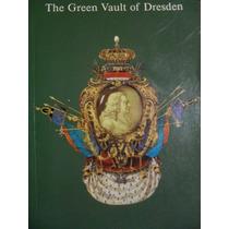 The Green Vault De Dresden - El Más Antiguo De Los Museos