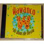 Los Wawanco 50 Años De Fiesta Cd Doble Argentino