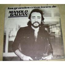 Manolo Galvan Las Grandes Creaciones Lp Argentino
