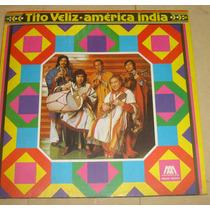 Tito Veliz America India Lp Argentino