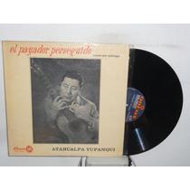 Atahualpa Yupanqui El Payador Perseguido Vinilo Argentino