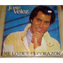 Jose Velez Me Lo Dice El Corazon Lp Argentino
