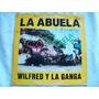 Disco De Vinilo La Abuela De Wilfred Y La Ganga Maxi