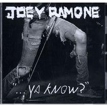 Joey Ramone ...ya Know? Cd Nuevo Sellado
