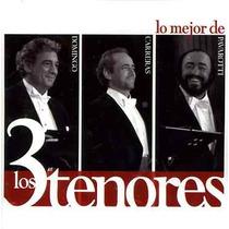 Domingo / Carreras / Pavarotti - Lo Mejor De Los 3 Tenores