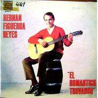 Hernan Figueroa Reyes -folklore-vinilo El Romantico Trovador