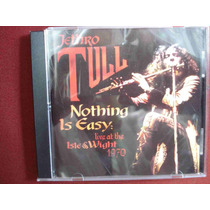 Jethro Tull: Nothing Is Easy Live Isle Of White 1970- C.d.