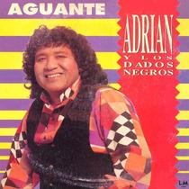 Adrian Y Los Dados Negros ( Aguante) Para Coleccionistas