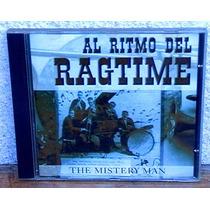 Al Ritmo Del Ragtime By The Mistery Man ( Nuevo)