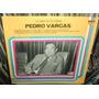 Pedro Vargas Un Romantico De Siempre Vinilo Argentino