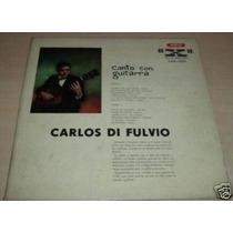 Carlos Di Fulvio Canto Con Guitarra Vinilo Argentino