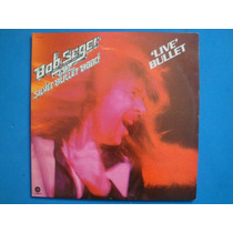 Bob Seger Live Bullet Lp Doble Usa Vinilo Portada Abierta Rk