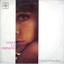 Trio Los Panchos - Volvi La Espalda - Lp 1967 - Boleros