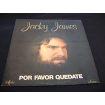 Jacky James - Por Favor Quedate * Disco De Vinilo