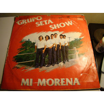 Grupo Seta Show - Lp Mi Morena - Cumbia Vinilo Impecable
