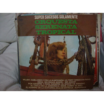 Manoenpez Vinilo Orquesta Serenata Tropical Sucesos