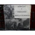 Marchas Y Canciones Revolucionarias - Vinilo