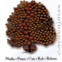 Carabajales - Musha - Peteco - Cuti - Kali - Roberto (cd)