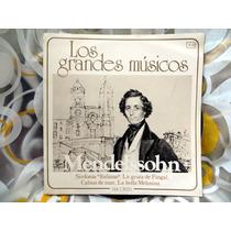 Vinilo Lp Los Grandes Musicos Mendelssohn - Viscontea