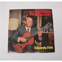 Eduardo Falu Canto Al Sueño Americano Lp Vinilo