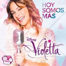 Violetta Hoy Somos Mas ( Cerrado De Fabrica 100% Original )