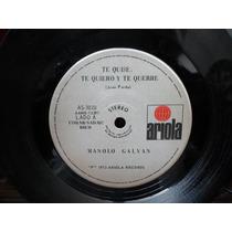 Manolo Galvan - Te Quise, Te Quiero Y Te Querre / Cerca De