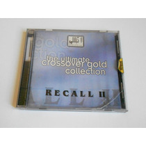 Cd Ultimate Crossover Gold Collection - Recall 2