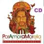 Cd Marco Antonio Solis Por Amor A Morelia #nuevo/ Original