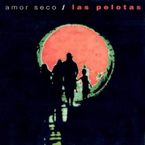 Las Pelotas - Amor Seco D