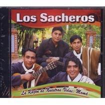Los Sacheros Santiagueños La Razon De Nuestras Vidas Mama