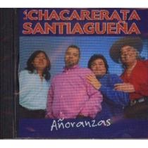 La Chacarerata Santiagueña Añoranzas