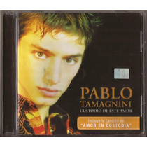 Pablo Tamagnini Cd Custodio De Este Amor Cd Original Nuevo!
