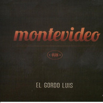 El Gordo Luis Montevideo 418 ( Cd 2014 ) Ya Disponible