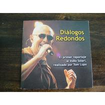 Cd Dialogos Redondos, Entrevista Al Indio Solari.