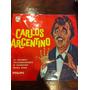 Carlos Argentino Simple Vinilo Con Tapa!