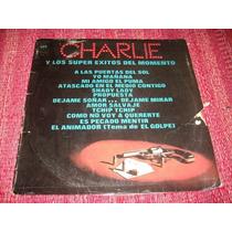 Disco De Charlie Y Los Super Exitos Del Momento