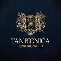 Tan Bionica Obsesionario