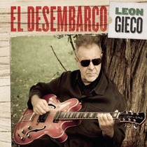 Leon Gieco El Desembarco
