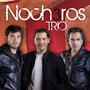 Los Nocheros - Nuevo Cd - Trío