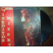 Ineditos Mixer Vo 2 Lp Gapul (enganchado)dialogomusical