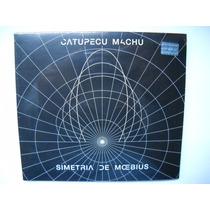 Catupecu Machu Simetria De Moebius Cd +catupecu