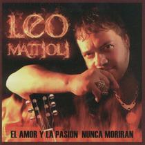 Leo Mattioli - El Amor Y La Pasion Nunca Moriran