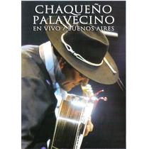 El Chaqueño Palavecino En Vivo / Buenos Aires ( Dvd )
