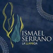 Ismael Serrano La Llamada Cd Oferta Sabina Aute Serrat