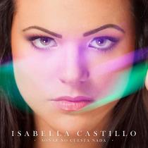 Isabella Castillo Soñar No Cuesta Nada