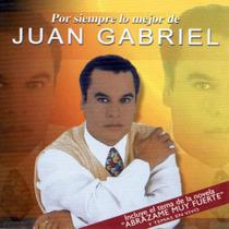 Juan Gabriel Por Siempre Lo Mejor De Juan Gabriel