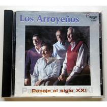 Los Arroyeños - Pasaje Al Siglo Xxi