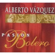 Alberto Vazquez Cd Grandes Exitos Boleros De Coleccion