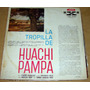 Huachi Pampa La Tropilla Lp Argentino